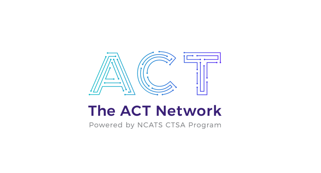 ACT Network logo Powered by NCATS CTSA Program